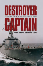 Destroyer Captain : Lessons of a First Command - James Stavridis