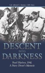 Descent Into Darkness : Pearl Harbor, 1941-A Navy Diver's Memoir - Usn Edward C. C. Raymer