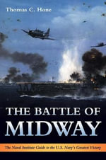The Battle of Midway : the Naval Institute Guide to the Battle of Midway