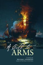 A Call to Arms : A Novel - William  C. Hammond