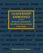 Leadership Embodied : The Secrets to Success of the Most Effective Navy - Joseph Thomas