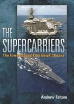 The Supercarriers : The Forrestal and Kitty Hawk Classes - Andrew Faltum