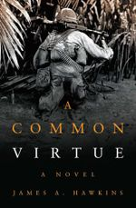 A Common Virtue : A Novel - James A. Hawkins