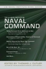 The U.S. Naval Institute on Naval Command : The U.S. Naval Institute Wheel Book Series