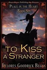 To Kiss a Stranger - Delores Goodrick Beggs