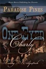 One-Eyed Charly - Paisley Kirkpatrick