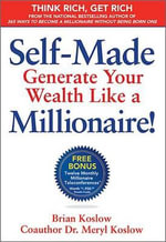 Self Made : Generate Your Wealth Like a Millionaire! - Brian Koslow