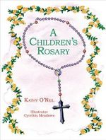 A Children's Rosary - Kathy O'Neil