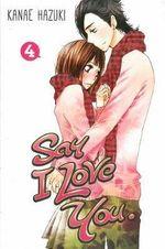 Say I Love You : Volume 4 - Kanae Hazuki