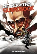 Attack on Titan Guidebook : Inside & Outside - Hajime Isayama