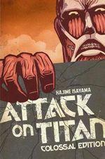 Attack on Titan: Volume 1 : Colossal Edition - Hajime Isayama
