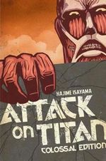 Attack on Titan : Colossal Edition: Volume 1 - Hajime Isayama