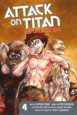 Before the Fall   : Attack on Titan : Volume 4 - Hajime Isayama