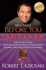 Rich Dad's Before You Quit Your Job - Robert T. Kiyosaki