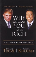 Why We Want You to Be Rich - Trump Donald J