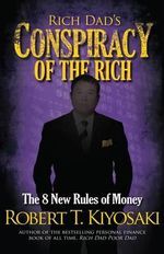 Rich Dad's Conspiracy of the Rich - Robert T. Kiyosaki