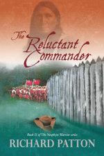 The Reluctant Commander - Richard Patton