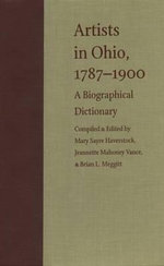 Artists in Ohio, 1787-1900 : A Biographical Dictionary - Mary Haverstock