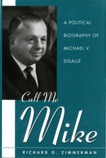 Call Me Mike : A Political Biography of Michael V. DiSalle - Richard Zimmerman