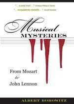 Musical Mysteries : From Mozart to John Lennon - Albert Borowitz