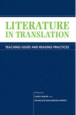 Literature in Translation : Teaching Issues and Reading Practices - Carol Maier
