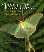 Wild Ohio : The Best of Our Natural Heritage - Jim McCormac