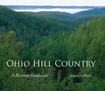 Ohio Hill Country : A Rewoven Landscape - Carolyn Platt