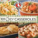 101 Cozy Casseroles - Gooseberry Patch
