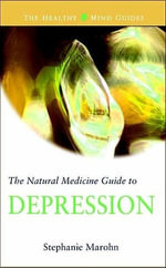 The Natural Medicine Guide to Depression - Stephanie Marohn