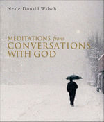 Meditations from Conversations With God - Neale Donald Walsch