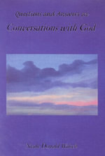 Questions and Answers on Conversations with God - Neale Donald Walsch