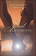 Soul Agreements : Explain Your Life and Loves - Dick Sutphen
