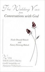The Wedding Vows from Conversations with God : with Nancy Fleming-Walsch - Neale Donald Walsch