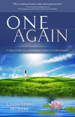 One Again : A True Story of a Different Kind of Forgiveness - Linda Jean McNabb