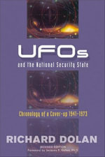 UFOs and the National Security State : Chronology of a Coverup, 1941-1973 - Richard M. Dolan