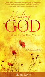 Healing God : Wake Up and Heal Your Self - Marie Levit
