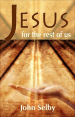 Jesus for the Rest of Us - John Selby
