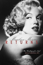 Marilyn Monroe Returns : The Healing of a Soul - Adrian Finkelstein