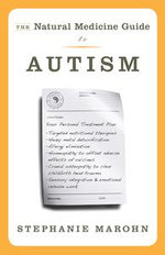The Natural Medicine Guide to Autism - Stephanie Marohn