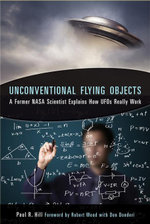 Unconventional Flying Objects : A Former NASA Scientist Explains How UFOs Really Work - Paul R. Hill