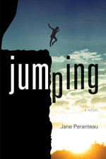Jumping : A Novel - Jane Peranteau