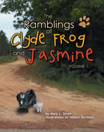 The Ramblings of Clyde Frog and Jasmine - Mary L. Smith