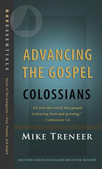 Advancing the Gospel : Colossians - Mike Treneer