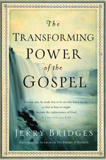 The Transforming Power of the Gospel - Jerry Bridges