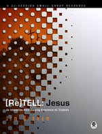 (Re)Tell : Jesus: An Interactive Bible Storying Experience for Students - Jim Graham