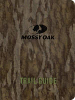 Mossy Oak Trail Guide : The Best Walks, Hikes and Backpacking Trips on Ame...