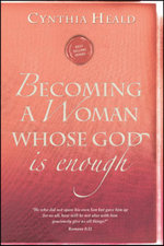 Becoming a Woman Whose God Is Enough - Cynthia Heald