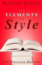 The Elements of Style : The Original Edition - William Strunk, Jr