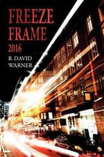 Freeze Frame 2016 - B David Warner