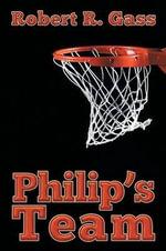 Philip's Team - Robert R Gass